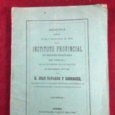 Livres anciens: MEMORIA LEÍDA EL DÍA 1 DE 1873 INSTITUTO PROVINCIAL DE TERUEL JUAN NAVARRO Y RODRIGUEZ. Lote 249448235