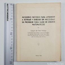 Libri antichi: MODERNO METODO PARA APRENDER A ROTULAR Y DIBUJAR SIN NECESIDAD DE PROFESOR... DIBUJOS MATEMATICOS. Lote 249522465