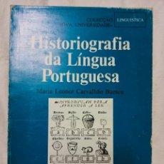 Libros antiguos: HISTORIOGRAFIA DA LINGUA PORTUGUESA / MARIA LEONOR CARVALHAO BUESCU / EDI. LIVRARIA SA DA COSTA / 1ª. Lote 251345680