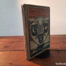Libros antiguos: CIENCIAS FISICAS Y NATURALES, TERCER GRADO - DR. EDUARDO FONTSERÉ - GUSTAVO GILI EDITOR, 1918, 3ª ED. Lote 251595285