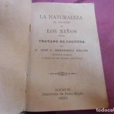Livros antigos: LA NATURALEZA AL ALCANCE DE LOS NIÑOS/JOSE A.HERNANDEZ MOLINA/ALICANTE 1890.. Lote 252997065