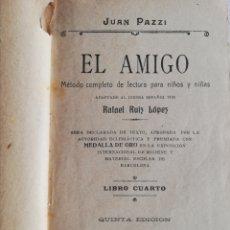 Libros antiguos: EL AMIGO. MÉTODO COMPLETO DE LECTURA PARA NIÑOS Y NIÑAS. JUAN PAZZI. Lote 254047645