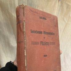 Libri antichi: LIBRO 1921 LECCIONES ELEMENTALES DE FISICA!. Lote 254225620