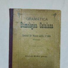 Libros antiguos: GRAMÀTICA ETIMOLÒGICA CATALANA / REVERENT DR. MOSSEN MARIÁN GRANDIA / EDI. ESCOLA TIP. I LLIBRERIA S. Lote 254424270