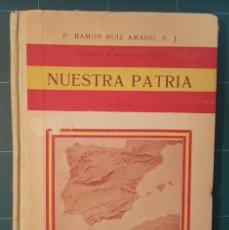 Libros antiguos: RAMÓN RUIZ AMADO. NUESTRA PATRIA. 1922. LECTURAS PARA FOMENTAR EL PATRIOTISMO EN LAS ESCUELAS. Lote 254473010