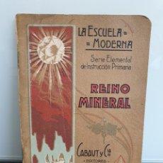 Libros antiguos: REINO MINERAL. LA ESCUELA MODERNA. SERIE ELEMENTAL DE INSTRUCCIÓN PRIMARIA. (ENVÍO 2,50€). Lote 253366745