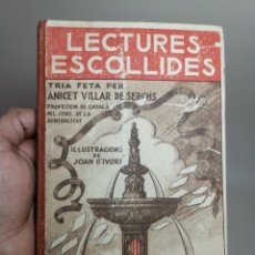 Libros antiguos: LECTURES ESCOLLIDES - ANICET VILLAR DE SERCHS - 1ª EDICIO 1935 - IL.LUSTR. D'IVORI--REF-MO. Lote 257329770