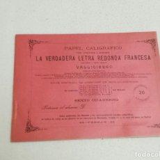 Libros antiguos: PAPEL CALIGRAFICO. LETRA REDONDA FRANCESA. SEXTO CUADERNO. METODO VALLICIERGO. SIN USAR. Lote 258026375