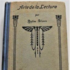 Libros antiguos: ARTE DE LA LECTURA TEORÍA Y PRÁCTICA, LENGUA CASTELLANA - RUFINO BLANCO Y SÁNCHEZ - MADRID AÑO 1929. Lote 259907660
