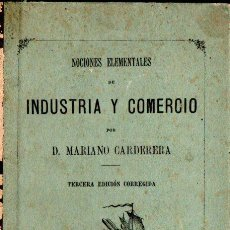 Libros antiguos: MARIANO CARDERERA : NOCIONES DE INDUSTRIA Y COMERCIO (HERNANDO, 1887). Lote 261657845