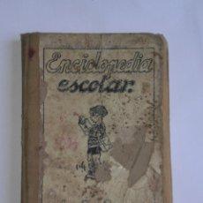 Libros antiguos: ENCICLOPEDIA ESCOLAR , JUAN RUIZ ROMERO , DEL AÑO 1932 . 1º GRADO . LEAN DESCRIPCION. Lote 261669140