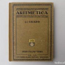 Libros antiguos: LIBRERIA GHOTICA. JUAN PALAU VERA. ARITMETICA. SEGUNDO GRADO.1928. MUY ILUSTRADO. ESCUELA.. Lote 261813815