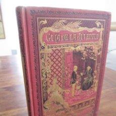 Libros antiguos: GUIA DE LA JUVENTUD. BIBLIOTECA ENCICLOPEDICA PARA NIÑOS XVIII. TOMAS PENDOLA. SATURNINO CALLEJA. Lote 262020190