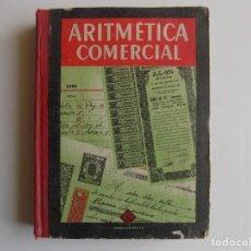 Libros antiguos: LIBRERIA GHOTICA. ARITMETICA COMERCIAL.TERCER GRADO. EDELVIVES.1964. ESCUELA.. Lote 262054040