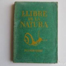 Libros antiguos: LIBRERIA GHOTICA. LLIBRE DE LA NATURA. PRIMER GRAU. 1934. ILUSTRADO. ESCUELA.. Lote 262076020