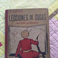 Libros antiguos: LECCIONES DE COSAS EN 650 GRABADOS. G.COLOMB. 3ª EDICIÓN. CIRCA 1908.. Lote 262255600