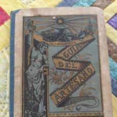 Libros antiguos: GUIA DEL ARTESANO. ESTEBAN PALUZIE. CIRCA 1880.. Lote 262263040
