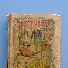 Libros antiguos: ABECEDARIO DE LA VIRTUD. DEDICADO A LOS NIÑOS-1911.D.J. DE DIOS DE LA RADA Y DELGADO ILUSTRA PICOLO. Lote 262282415