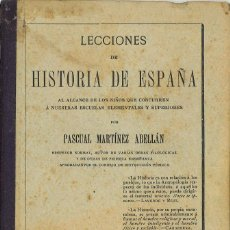 Livros antigos: LECCIONES DE HISTORIA DE ESPAÑA. 1908. PASCUAL MARTÍNEZ ABELLÁN. Lote 262390240