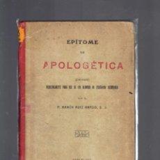 Libros antiguos: EPITOME DE APOLOGETICA POR EL P.RAMON RUIZ AMADO S.J.BARCELONA 1912. Lote 262828570