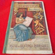 Libros antiguos: GEOMETRÍA PARA NIÑOS, GRADO ELEMENTAL, HIJOS DE SANTIAGO RGUEZ. BURGOS, VER FOTOS.. Lote 262894470