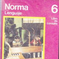 Libros antiguos: NORMA - LENGUAJE 6º - LIBRO DE CONSULTA NIVEL 6 - SANTILLANA 1972 - TAPAS DURAS - BIEN CONSERVDO. Lote 263012630