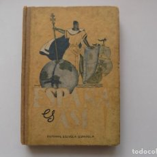 Libros antiguos: LIBRERIA GHOTICA. AGUSTIN SERRANO. ESPAÑA ES ASI. 1946. MUY ILUSTRADO. LIBRO DE ESCUELA.. Lote 263958000