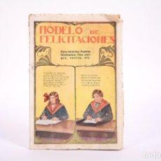 Libros antiguos: LIBRO - MODELO DE FELICITACIONES / PARA FELICITAR PADRES, MADRES, HERMANOS... - AÑOS 20. Lote 266900659