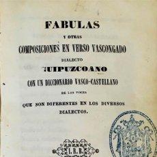 Libri antichi: FÁBULAS Y OTRAS COMPOSICIONES EN VERSO VASCONGADO, DIALECTO GUIPUZCOANO.. Lote 268606224