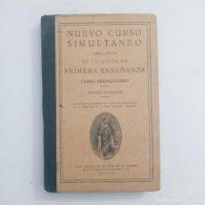 Libros antiguos: NUEVO CURSO SIMULTÁNEO (LIBRO ÚNICO) DE ESTUDIOS DE PRIMERA ENSEÑANZA. CURSO PREPARATORIO.. Lote 270224633