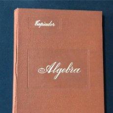 Libros antiguos: ELEMENTOS DE ALGEBRA / ADORACION RUIZ TAPIADOR / ZARAGOZA 1932. Lote 270405343