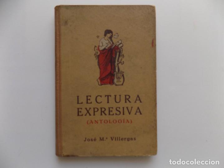 LIBRERIA GHOTICA. JOSE MARIA VILLERGAS. LECTURA EXPRESIVA. ANTOLOGIA.1935.DALMAU CARLES PLA. (Libros Antiguos, Raros y Curiosos - Libros de Texto y Escuela)