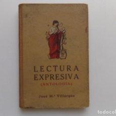 Libros antiguos: LIBRERIA GHOTICA. JOSE MARIA VILLERGAS. LECTURA EXPRESIVA. ANTOLOGIA.1935.DALMAU CARLES PLA.. Lote 270643203