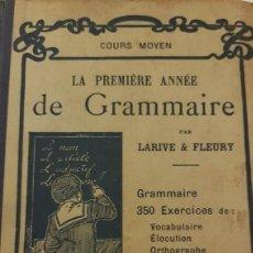 Libros antiguos: LA PREMIERE ANNE DE GRAMMAIRE PAR LARIVE-FLEURY. LIBRAIRIE ARMAND COLIN. PARÍS. 1932.. Lote 271030053