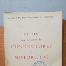 Libros antiguos: GUION PARA LOS CURSOS DE CONDUCTORES Y MOTORISTA. Lote 271104743