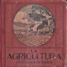 Libros antiguos: LA AGRICULTURA AL ALCANCE DE TODOS - ENSEÑANZA GRAFICA 33 LECCIONES 600 GRABADOS - DANIEL ZOLLA. Lote 271512143