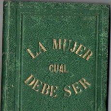 Libros antiguos: MANUEL MOLINA, MAGISTRAL DE MENORCA : LA MUJER CUAL DEBE SER (1872). Lote 271575578