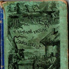 Libros antiguos: GUIA DEL ARTESANO PALUZIE 1874 - LECTURA MANUSCRITA. Lote 271576913