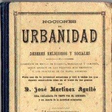 Libros antiguos: MARTÍNEZ AGUILÓ : URBANIDAD (LÓPEZ ROBERT, 1906). Lote 271577378