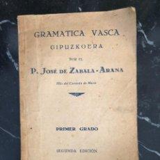 Libros antiguos: GRAMATICA VASCA GIPUZCOERA POR P. JOSÉ DE ZABALA - ARANA, 1931. Lote 274677763