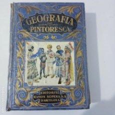 Libros antiguos: LIBRO ANTIGUO. GEOGRAFIA PINTORESCA. RAMON SOPENA 1933. Lote 274745558