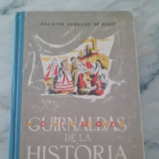 Libri antichi: GUIRNALDAS DE LA HISTORIA-AGUSTIN SERRANO-1961. Lote 275985253