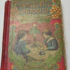 Libros antiguos: LIBRO -EL MANUSCRITO METÓDICO- D.ANTONIO BORI Y FONTESTA 1914 LIBRERÍA MONSERRAT. Lote 276176353