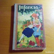 Livres anciens: INFANCIA/DALMAU CARLES,1903/ILUSTRADA CON 284 GRABADOS, 130 PAGINAS.. Lote 277192318