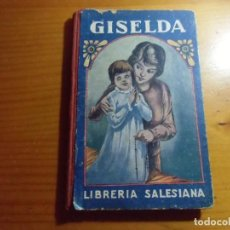Livres anciens: GISELDA/LIBRERIA SALESIANA,1918/162 PAGINAS.. Lote 277192523