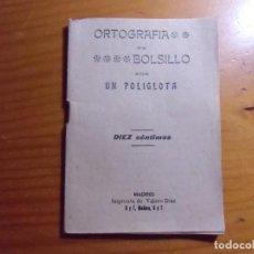 Livres anciens: ORTOGRAFIA DE BOLSILLO POR UN POLIGLOTA/MADRID,S/F,HACIA 1910,47 PAGINAS.. Lote 277192748