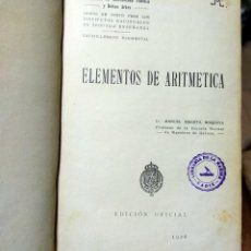 Libros antiguos: LIBRO 1928. ELEMENTOS DE ARITMETICA, SEGUNDA ENSEÑANZA. MANUEL XIBERTA. EDICION OFICIAL. Lote 278629153