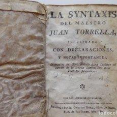 Libros antiguos: LIBRERIA GHOTICA. LA SYNTAXIS DEL MAESTRO TORROELLA. 1789. PEGAMINO. LIBRO DE ESCUELA.. Lote 281912038