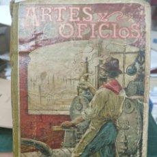 Livros antigos: ARTES Y OFICIOS. HIJOS DE PALAUZIE. BARCELONA, 1906.. Lote 285652688