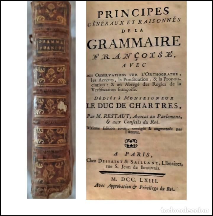 AÑO 1763: PRINCIPIOS DE LA GRAMÁTICA FRANCESA. LIBRO DEL SIGLO XVIII. (Libros Antiguos, Raros y Curiosos - Libros de Texto y Escuela)